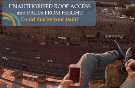 Unauthorised roof access and falls from height: Could this be your fault?